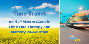 """""""Time Travel"""" An NLP Master Class in Time Line Therapy and Memory Resolution @ Allen Training Associates Ltd. 