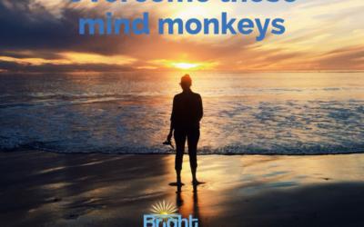 Overcome those Mind Monkeys