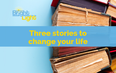 Three stories to change your life