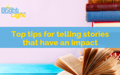 Top tips for telling stories that have an impact